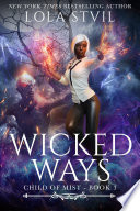 Child Of Mist  Wicked Ways  Child Of Mist  book 3