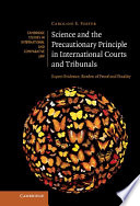 Science and the Precautionary Principle in International Courts and Tribunals  : Expert Evidence, Burden of Proof and Finality