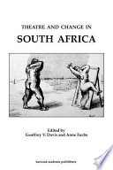 Theatre And Change In South Africa Book PDF