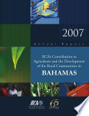 2007 Annual Report Iica S Contribution To Agriculture And The Development Of The Rural Communities In Bahamas Book PDF