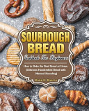 Pdf Sourdough Bread Cookbook For Beginners