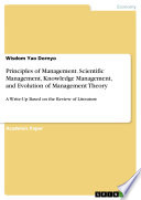 Principles of Management  Scientific Management  Knowledge Management  and Evolution of Management Theory