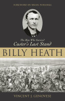 Billy Heath: The Man who Survived Custer's Last Stand