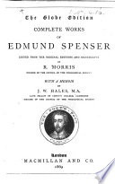 The Globe Edition Complete Works Of Edmund Spenser Edited From The Original Editions And Manuscripts By R Morris With A Memoir By J W Hales