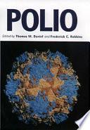 """Polio"" by Thomas M. Daniel, Frederick C. Robbins"