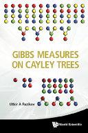 Gibbs Measures on Cayley Trees