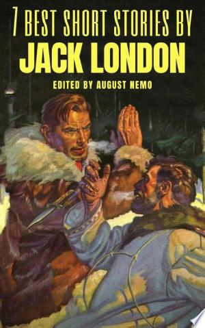 Read Online 7 Best Short Stories by Jack London Full Book