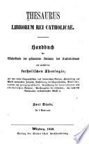 Handbuch der Bücherkunde der gesammten Literatur des Katholicismus und zunächst der katholischen Theologie, allemand