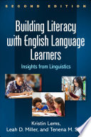 """Building Literacy with English Language Learners, Second Edition: Insights from Linguistics"" by Kristin Lems, Leah D. Miller, Tenena M. Soro"