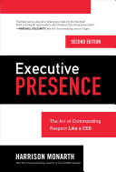 Executive Presence  Second Edition  The Art of Commanding Respect Like a CEO Book