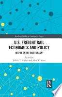 U S  Freight Rail Economics and Policy