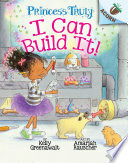 I Can Build It   An Acorn Book  Princess Truly  3  Book
