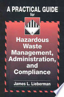 A Practical Guide For Hazardous Waste Management Administration And Compliance