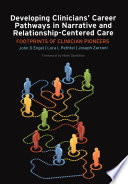 Developing Clinicians Career Pathways In Narrative And Relationship Centered Care