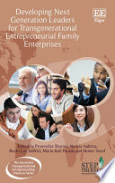 Developing Next Generation Leaders for Transgenerational Entrepreneurial Family Enterprises Book
