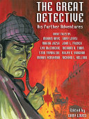 The Great Detective  His Further Adventures
