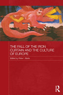 The Fall of the Iron Curtain and the Culture of Europe