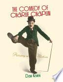 """""""The Comedy of Charlie Chaplin: Artistry in Motion"""" by Dan Kamin, Scott Eyman"""