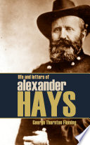 Life And Letters Of Brigadier General Alexander Hayes Abridged Annotated