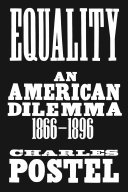 link to Equality : an American dilemma, 1866-1896 in the TCC library catalog