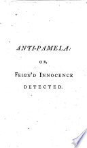 """Anti-Pamela: or, Feign'd Innocence detected; in a series of Syrena's adventures, etc. [A skit on Samuel Richardson's """"Pamela."""" By Eliza Haywood?]"""