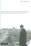 The Frankfurt Auschwitz Trial  1963 1965