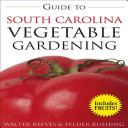 Guide to South Carolina Vegetable Gardening