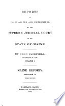 Reports of Cases Argued and Determined in the Supreme Judicial Court of the State of Maine
