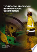 Technology Innovation in Underground Construction