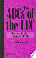 The ABCs of the UCC.  : Documents of title. Revised Article 7