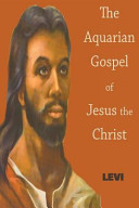 The Aquarian Gospel of Jesus Christ