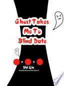 Ghost Takes Me To Blind Date