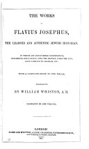 The works of Flavius Josephus  To which are added  3 dissertations  Tr  by W  Whiston