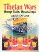 Tibetan Wars Through Sikkim  Bhutan  and Nepal