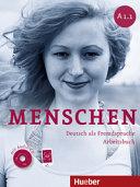 Menschen : Deutsch als Fremdsprache. A1.1 : Arbeitsbuch [mit Audio-CD]