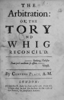 The Arbitration  Or  the Tory and Whig Reconcil d