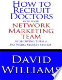 How to Recruit Doctors Into Your Network Marketing Team Book