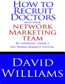 How to Recruit Doctors Into Your Network Marketing Team