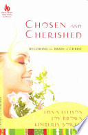 Chosen and Cherished  : Becoming the Bride of Christ