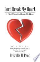 Lord Break My Heart
