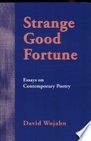 Strange Good Fortune Essays On Contemporary Poetry P