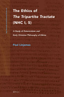 The Ethics of The Tripartite Tractate  NHC I  5