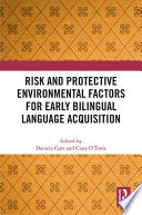 Risk and Protective Environmental Factors for Early Bilingual Language Acquisition