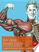 Der neue Muskel-Guide  : gezieltes Krafttraining, Anatomie
