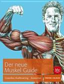 Der neue Muskel-Guide: gezieltes Krafttraining, Anatomie