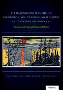The Hastings Center Guidelines for Decisions on Life Sustaining Treatment and Care Near the End of Life