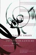 Classic Essays on Twentieth century Music
