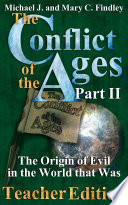 The Conflict of the Ages Teacher Edition II The Origin of Evil in the World that Was Book