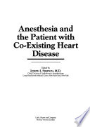 Anesthesia and the Patient with Co-existing Heart Disease