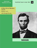 A Short Life of Abraham Lincoln (Volume 1 of 2 ) (EasyRead Super Large 18pt Edition)